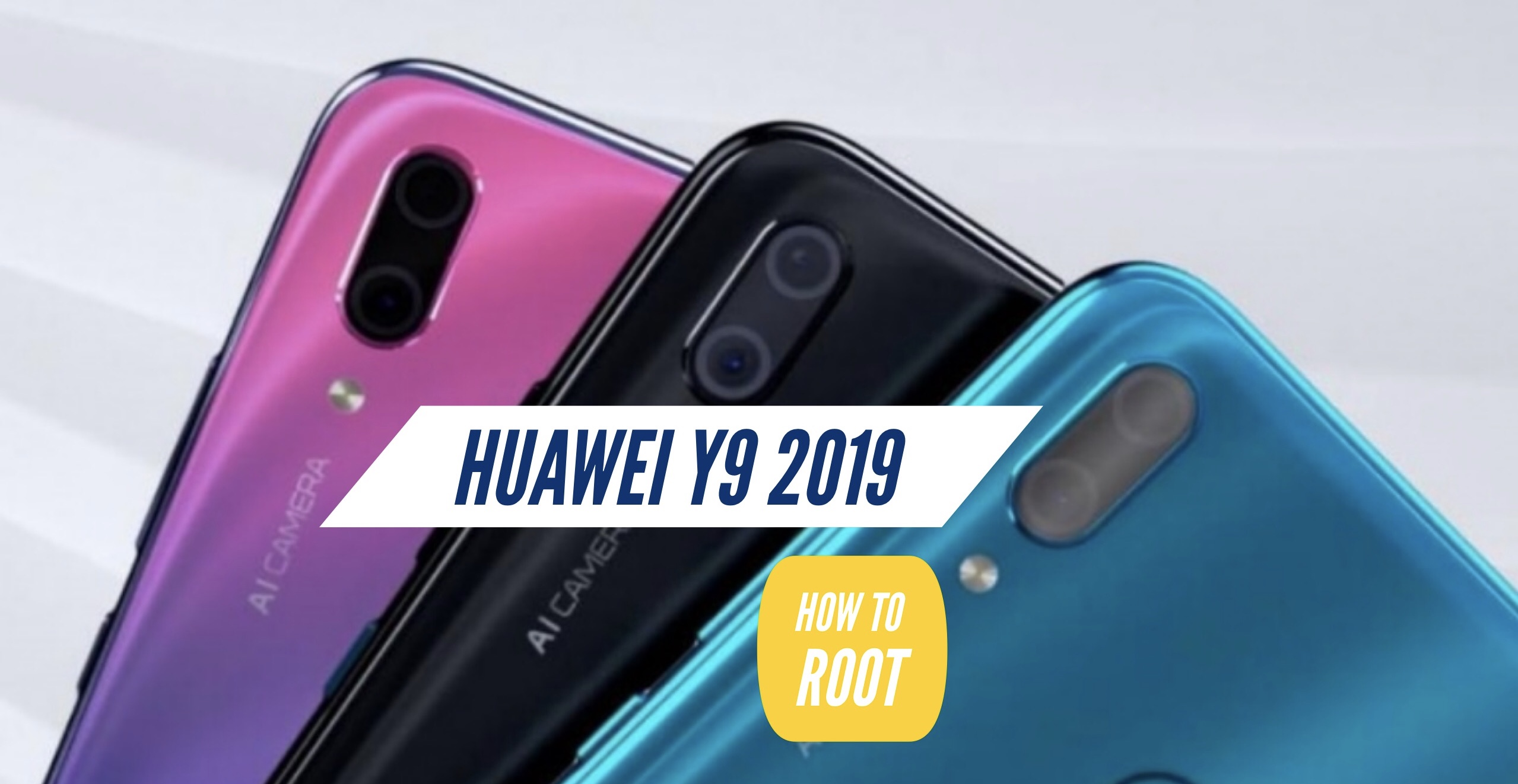 How to Root Huawei Y9 2019? SuperSU & Magisk & Without PC!