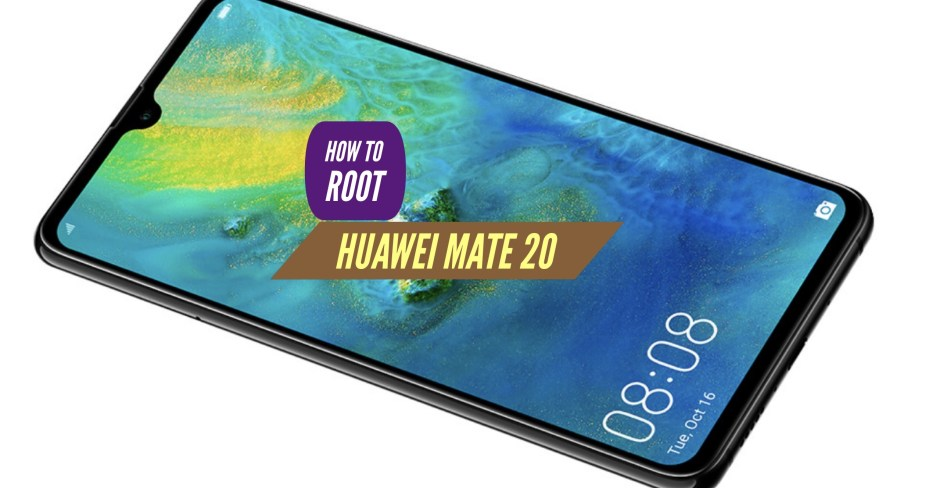 How to Root Huawei Mate 20? SuperSU & Magisk & Without PC!