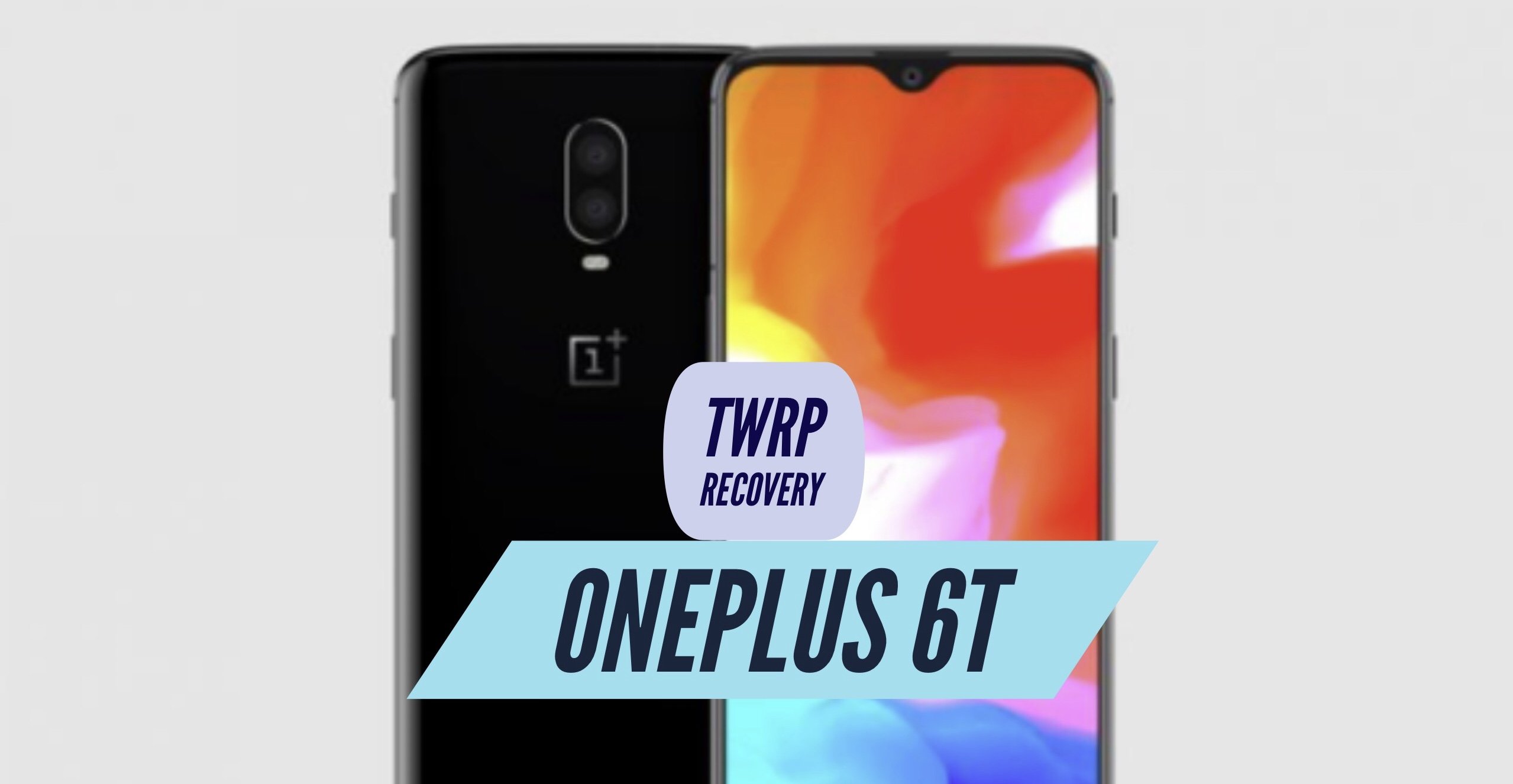 How to Install TWRP Recovery on OnePlus 6T? Official Guide!