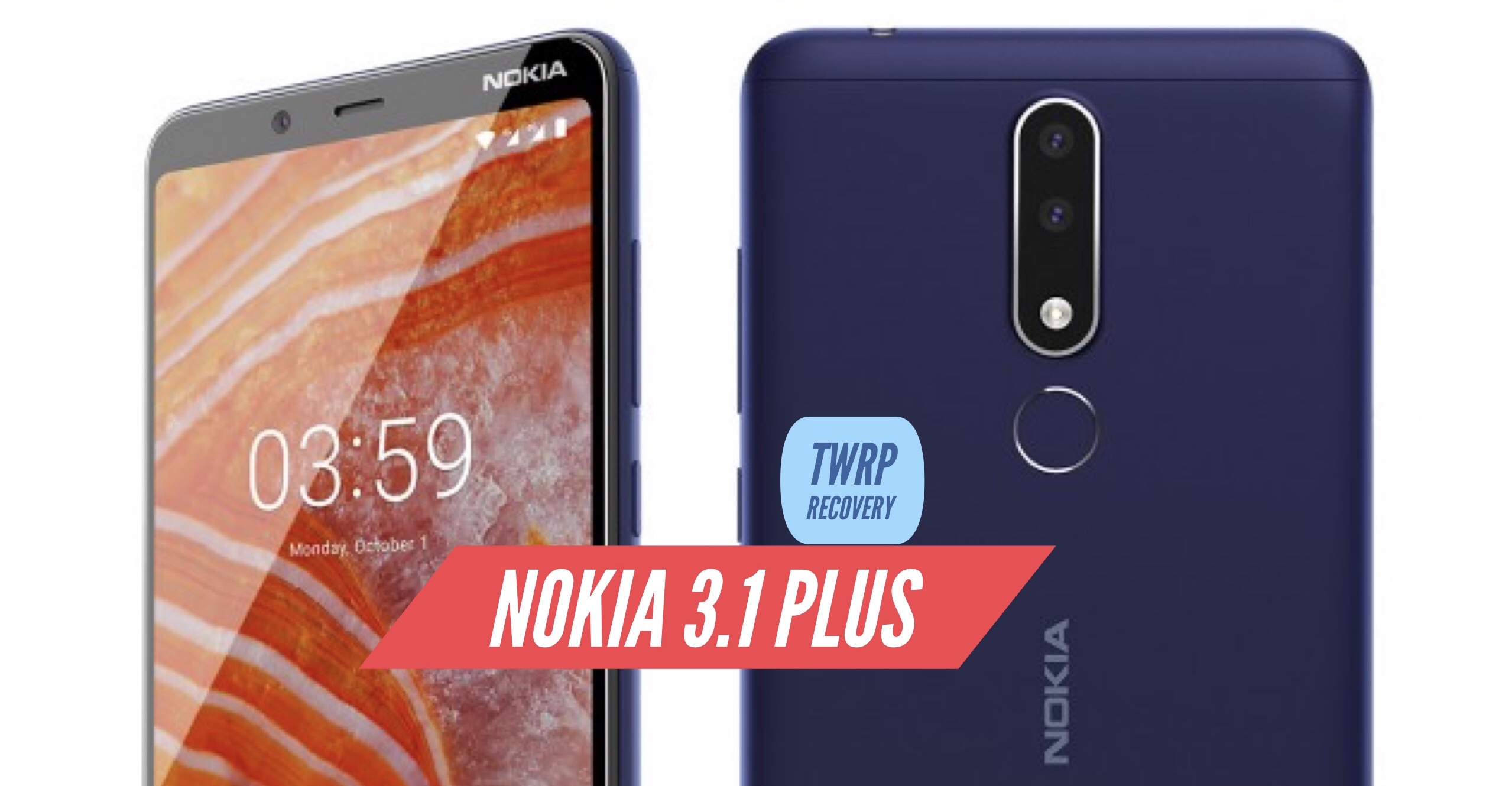 How to Install TWRP Recovery on Nokia 3 1 Plus? Official Guide!