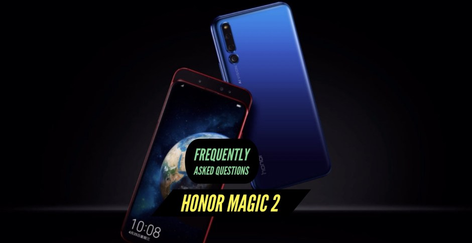Honor Magic 2 FAQ - Frequently Asked Questions