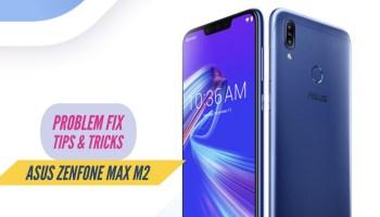 Zenfone Max Pro M2 Most Common Problems + Solution Fix!