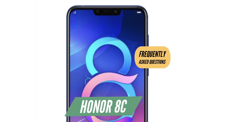 Honor 8C FAQ Frequently Asked Questions