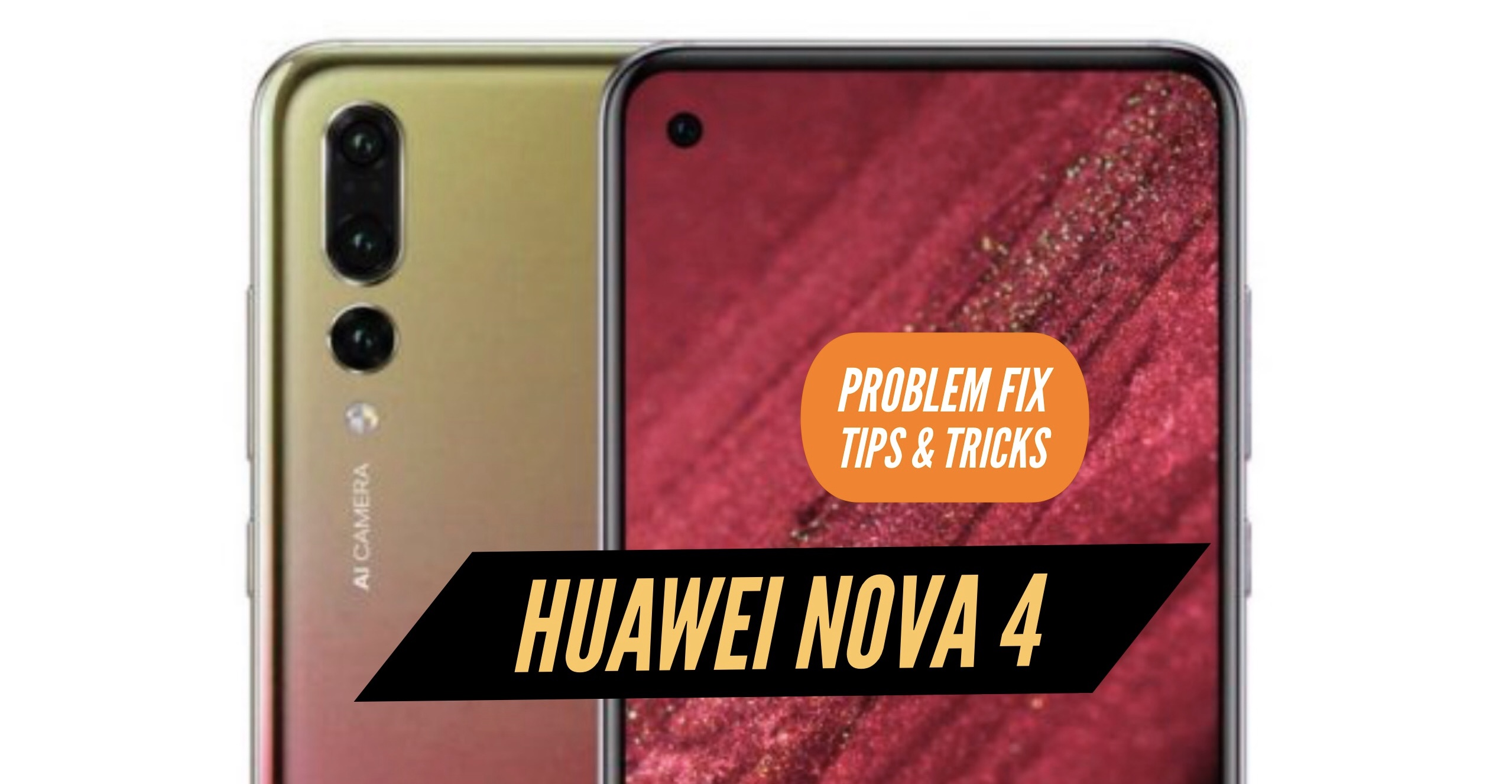 Huawei Nova 4 Most Common Problems & Issues + Solution Fix