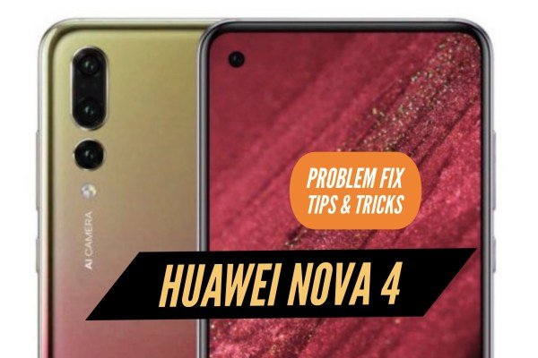 Huawei Nova 4 Problem Fix Issues Solution Tips & Tricks