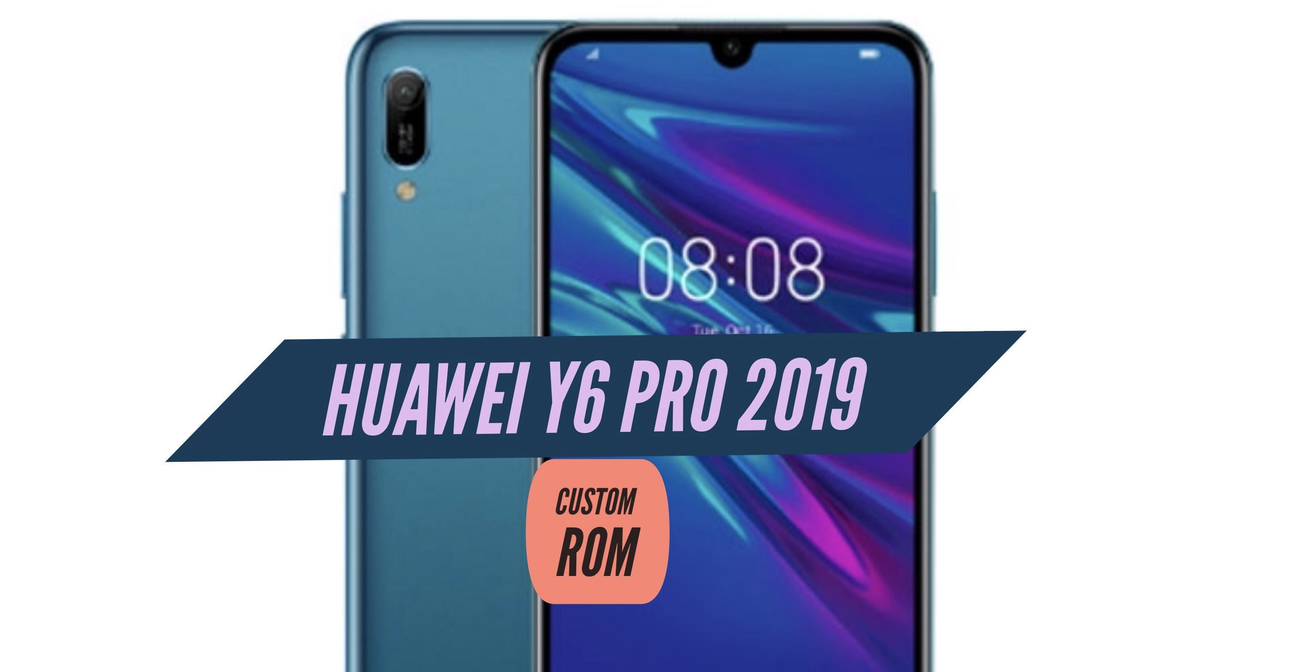 How to Install Custom ROM on Huawei Y6 Pro 2019 : CWM & TWRP