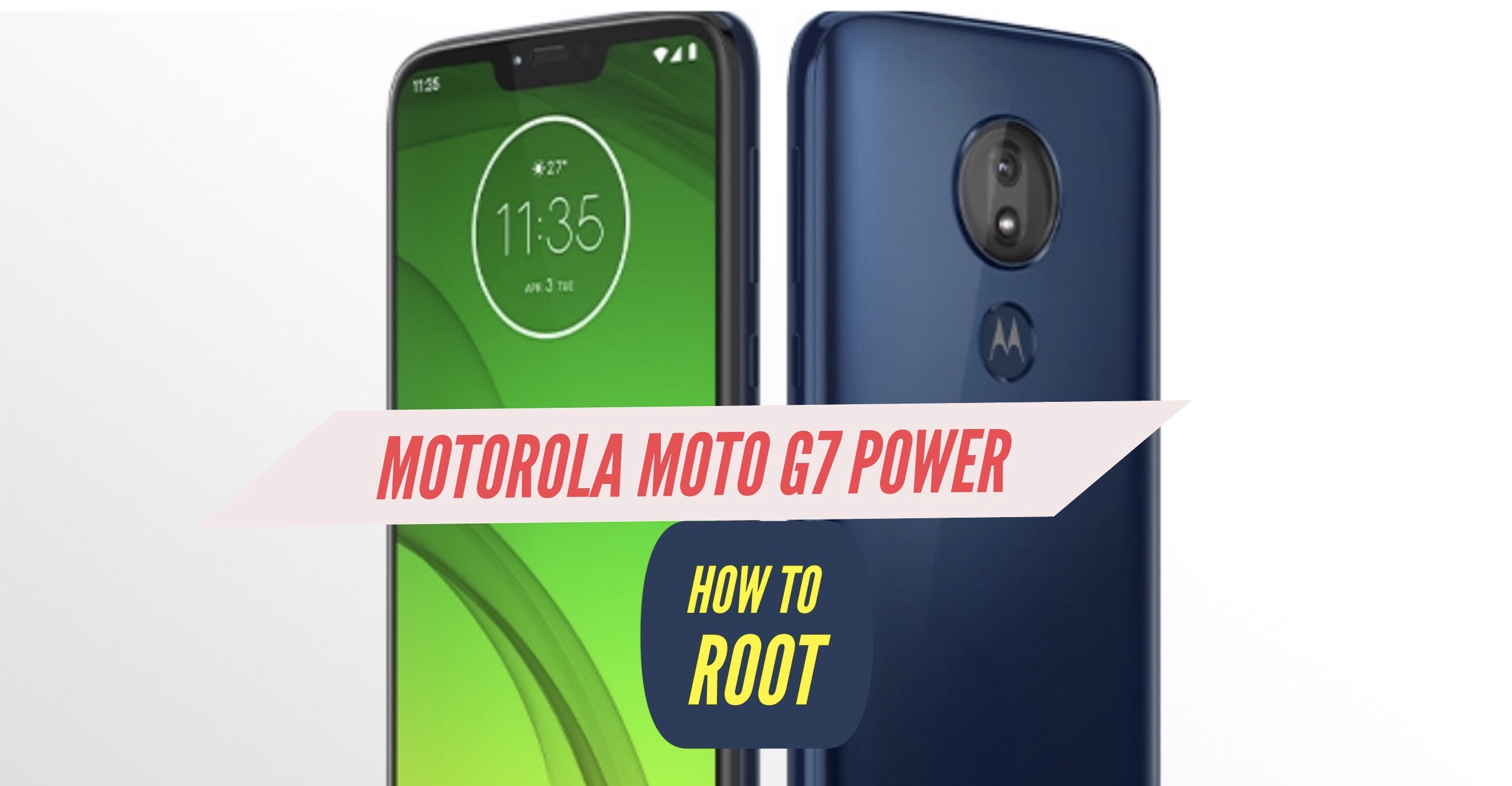 How to Root Moto G7 Power via SuperSU & Magisk + Without PC