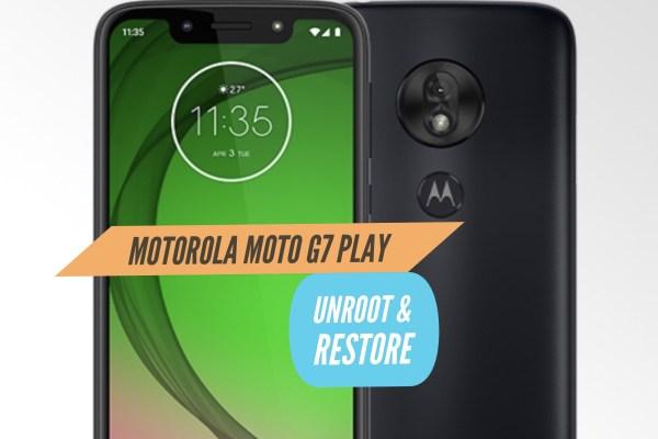Unroot Motorola Moto G7 Play Restore Stock ROM