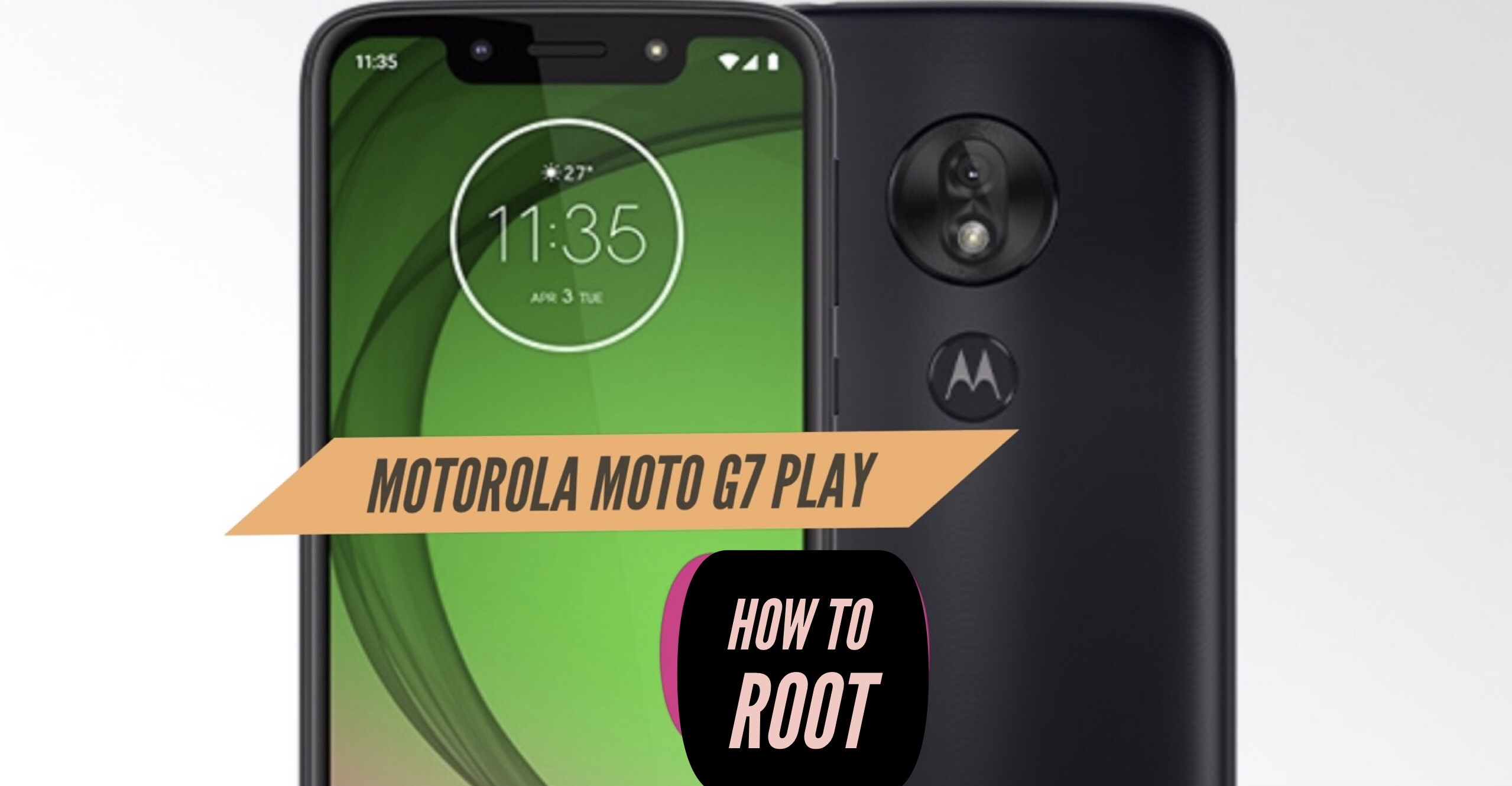 How to Root Moto G7 Play via SuperSU & Magisk + Without PC