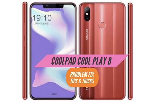 Coolpad Cool Play 8 Problem Fix Issues Solution Tips & Tricks
