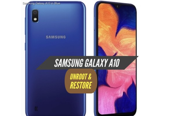 Unroot Samsung Galaxy A10 Restore Stock ROM