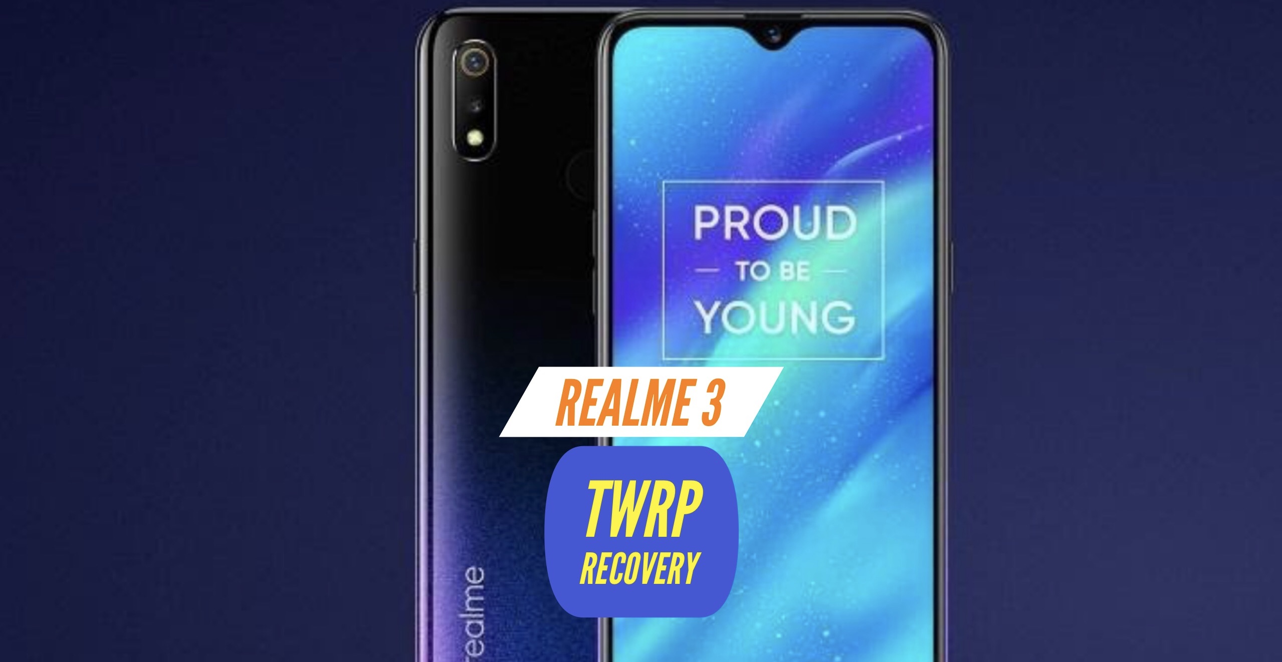 Realme 3 TWRP Recovery Installation - Two Easy METHODS!