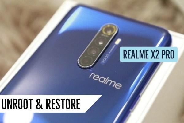 Unroot Realme X2 Pro Restore Stock ROM