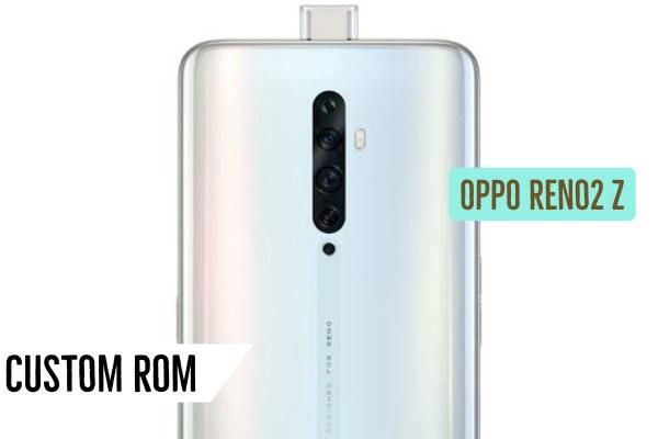 OPPO Reno 2Z Custom ROM