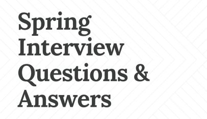 Spring Interview Questions & Answers