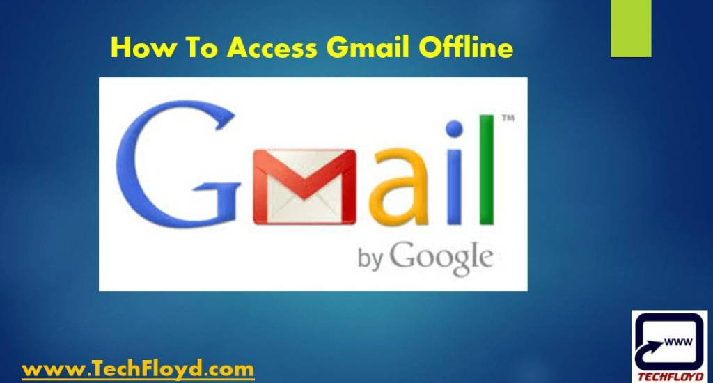 How To Access Gmail Offline