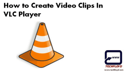 How to Create Video Clips In VLC Player