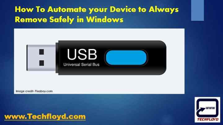 How To Automate your Device to Always Remove Safely in Windows