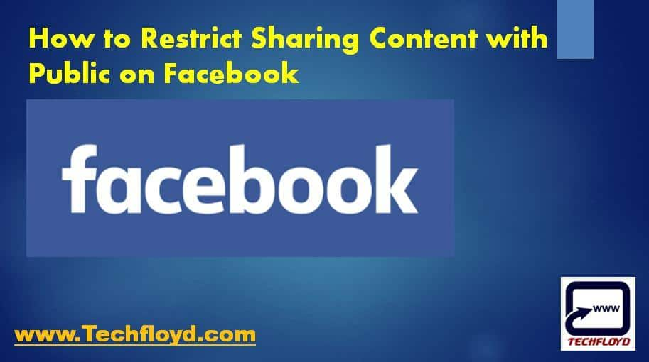 How to Restrict Sharing Content with Public on Facebook