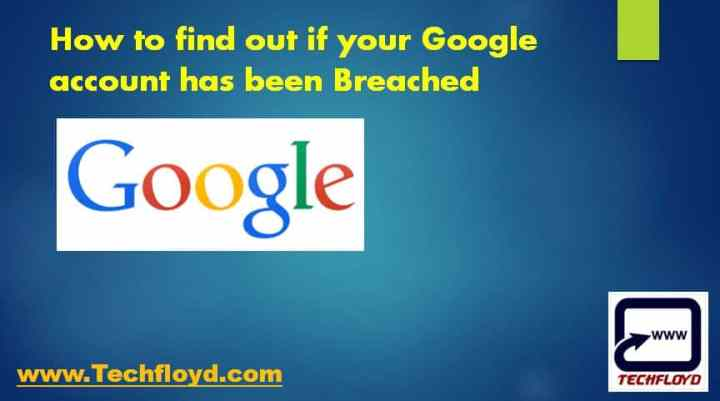 How to find out if your Google account has been Breached