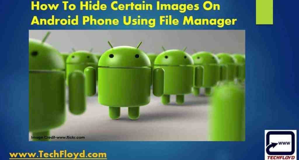 How To Hide Certain Images On Android Phone Using File Manager