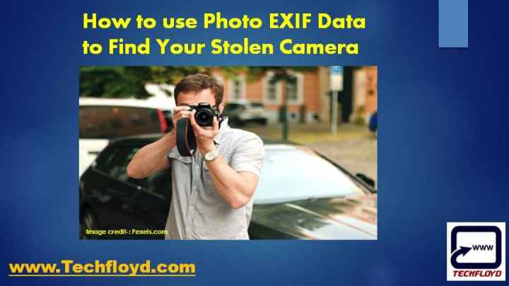 How to Use Photo EXIF Data to Find Your Stolen Camera