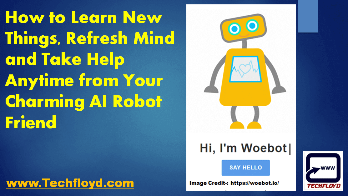 How to Learn New Things, Refresh Mind and Take Help Anytime from Your Charming AI Robot Friend