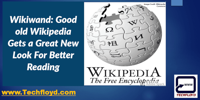 Wikiwand: Good old Wikipedia Gets a Great New Look For Better Reading