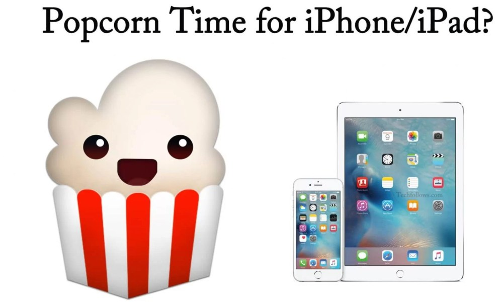 How to Download and Install Popcorn Time for iPhone/iPad? - Tech Follows