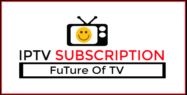 IPTV Subscription TV