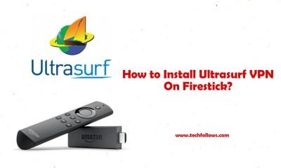 Ultrasurf VPN For Firestick
