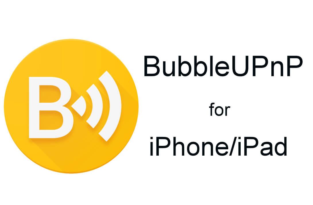 Bubbleupnp Ios