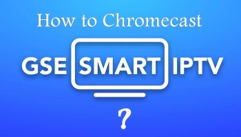 How to cast IPTV on Chromecast? [2019] - Tech Follows