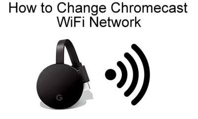 How to Change Chromecast WiFi Network