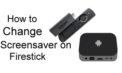 Change Amazon Firestick Screensaver