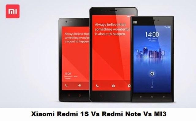Xiaomi Redmi Note vs Xiaomi Mi 3 Vs Redmi 1S comparison