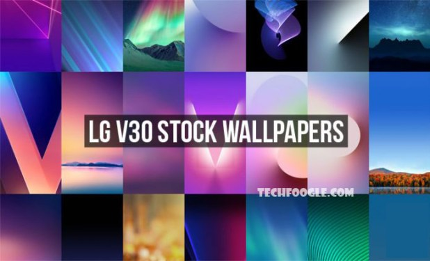 [Exclusive] Download-LG-V30-Stock-Wallpapers-TechFoogle-696x422