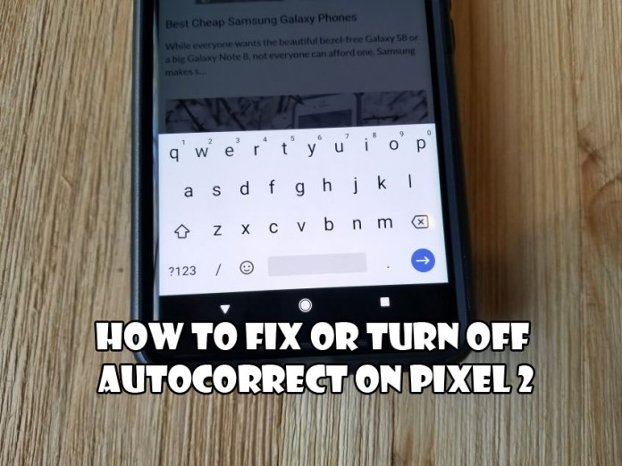 How to Fix or Turn Off Autocorrect On Pixel 2