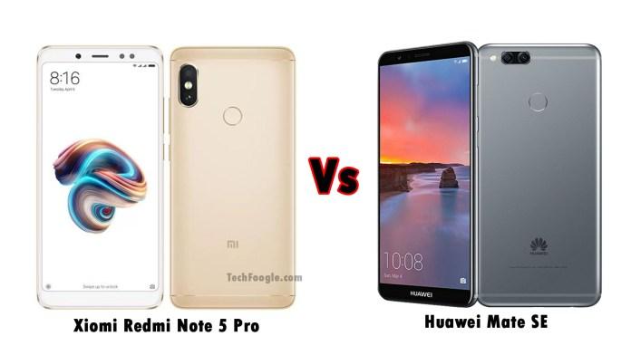 Xiaomi Redmi Note 5 Pro Vs Huawei Mate SE