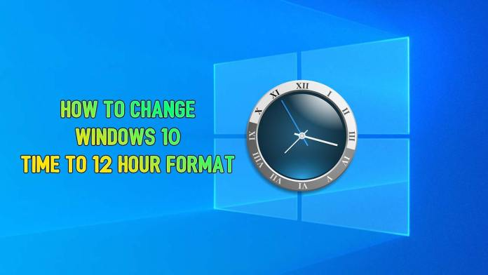 windows 10 time format 12 hour