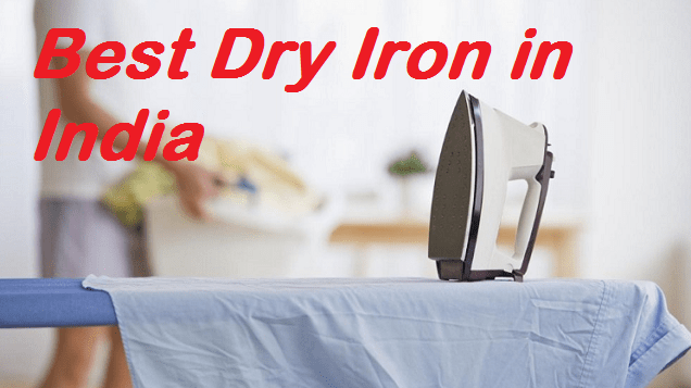 10 Best Dry Iron in India to Buy in 2017