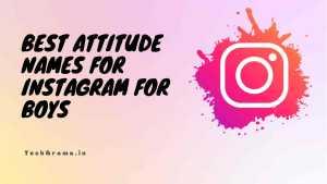 【830+】 Best Attitude Names For Instagram For Boys