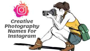380+ Cute And Creative Photography Names For Instagram