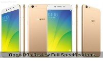 Oppo R9s Review – The Full Mobile Specifications