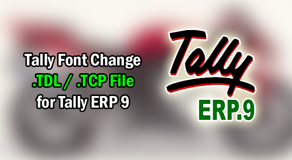 Tally Font Change Add-on TDL File for Tally ERP 9 (Tally
