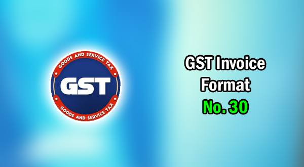 Gst Invoice Format In Excel Word Format No 30 Xls Doc File