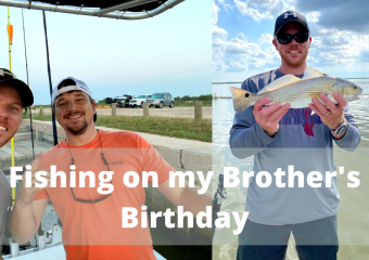 Fishing on my Brother's Birthday