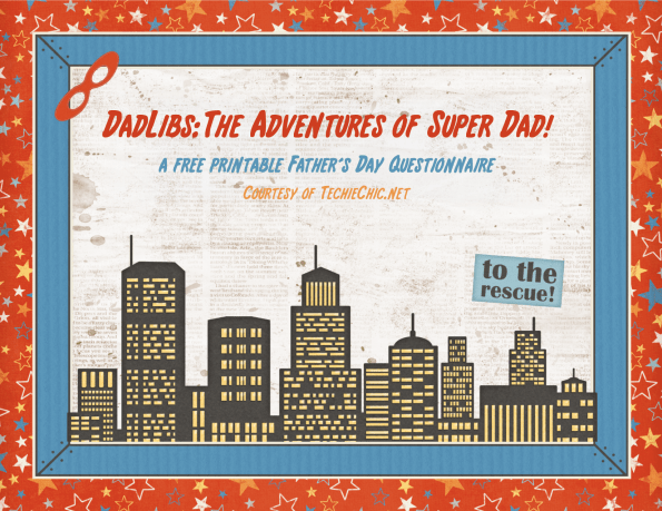 DadLibs: The Adventures of Super Dad - A FREE printable Father's Day Questionnaire