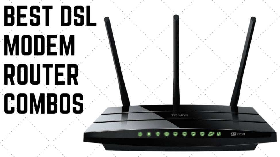 Best DSL Modem Router Combo