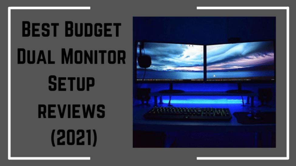 Best Budget Dual Monitor Setup